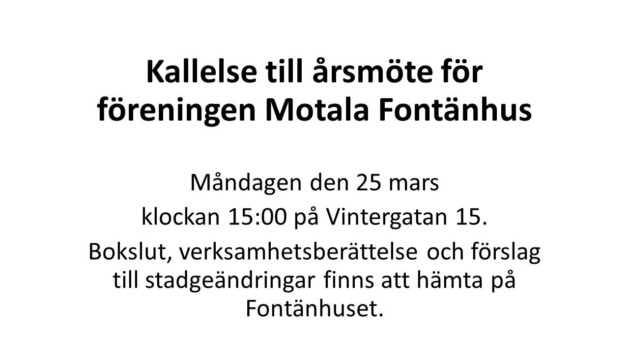 Kallelse till årsmöte för föreningen Motala Fontänhus